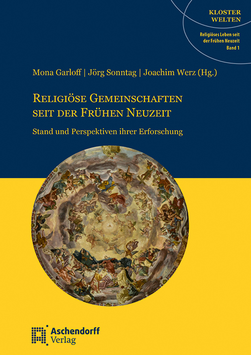 Religiöse Gemeinschaften seit der frühen Neuzeit